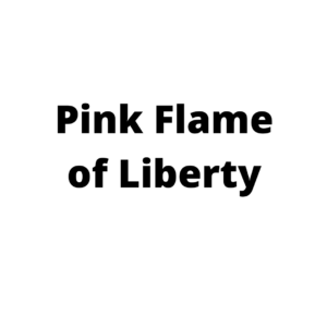 Pink Flame of Liberty